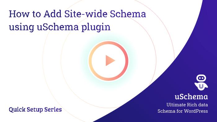 How to Add Site-wide Schema using uSchema plugin